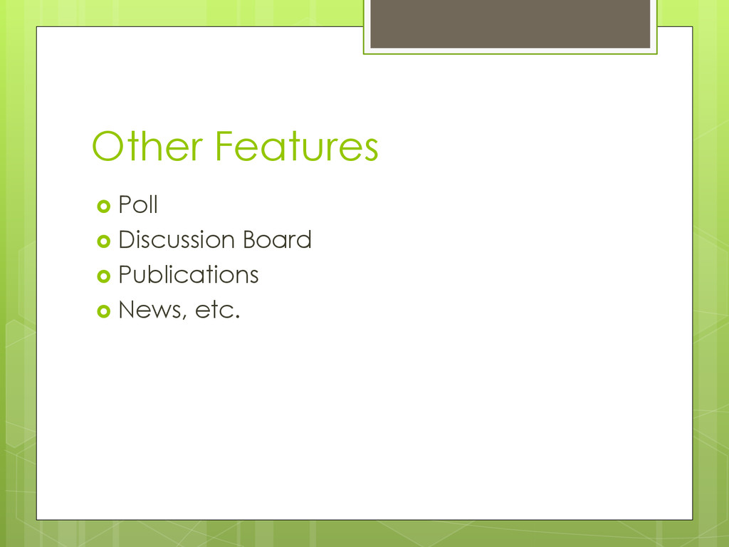 Other Features  Poll  Discussion Board  Publ...