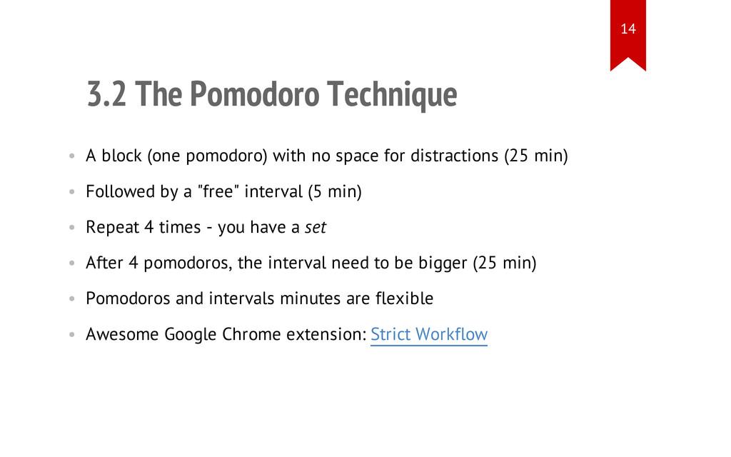 3.2 The Pomodoro Technique • A block (one pomod...