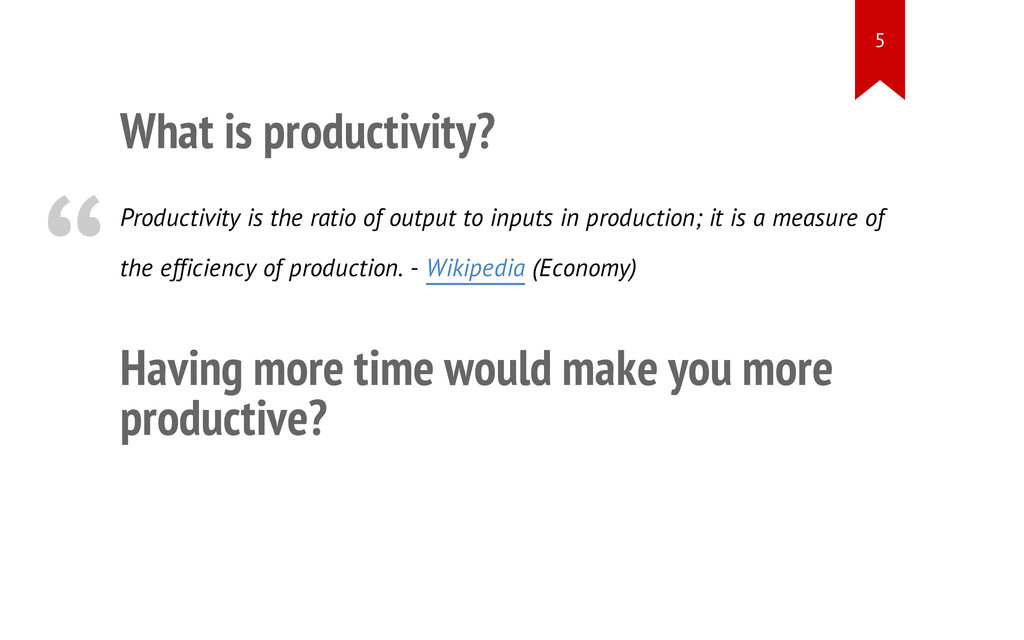 What is productivity? Productivity is the ratio...