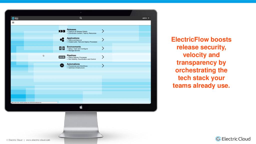 © Electric Cloud | www.electric-cloud.com Elect...