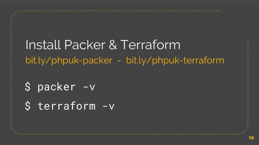 15 Install Packer & Terraform bit.ly/phpuk-pack...