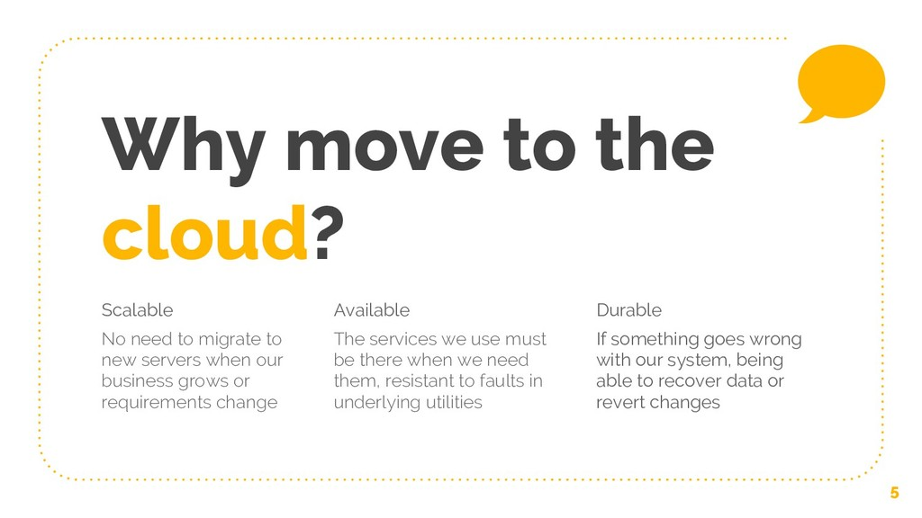 Why move to the cloud? Scalable No need to migr...