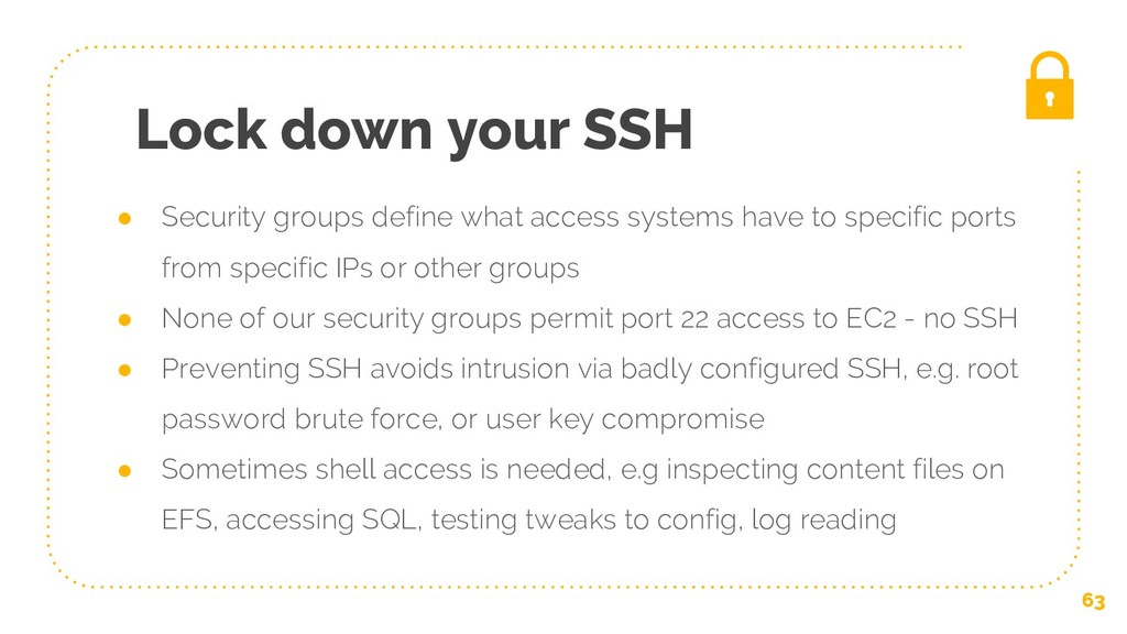 ● Security groups define what access systems ha...