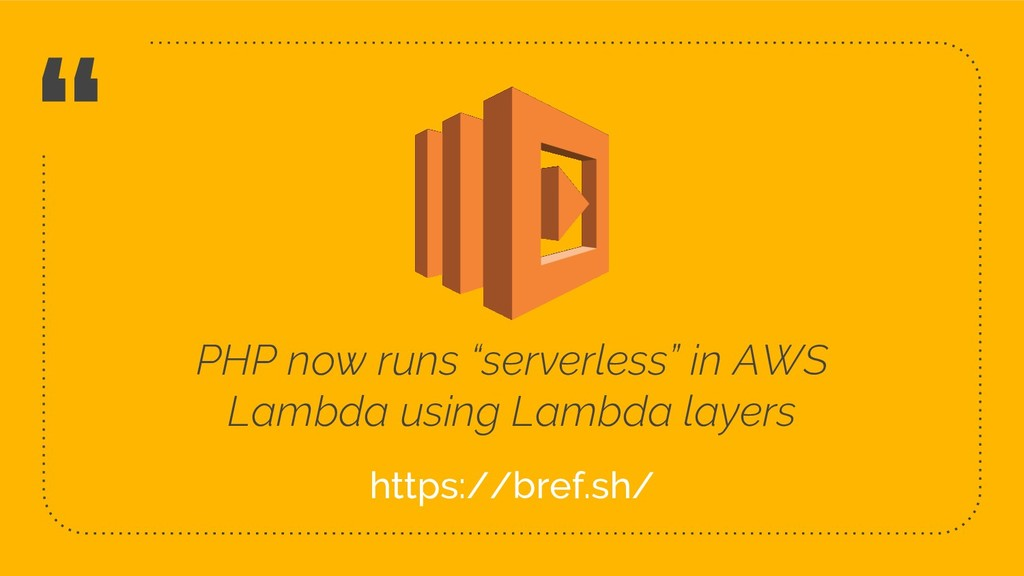 """ PHP now runs ""serverless"" in AWS Lambda using..."
