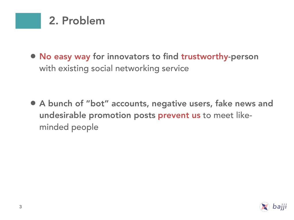3 • No easy way for innovators to find trustwort...