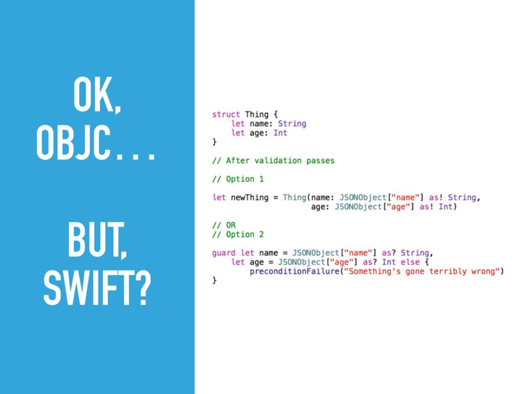 OK, OBJC… BUT, SWIFT?