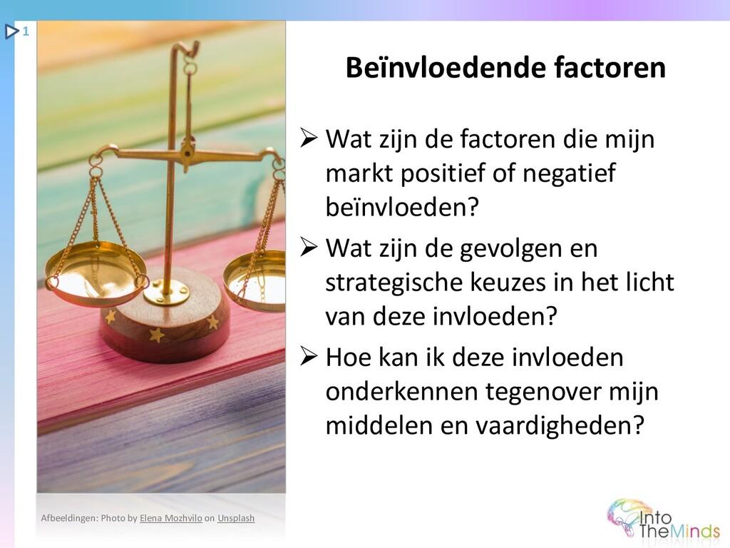 ➢ Wat zijn de factoren die mijn markt positief ...