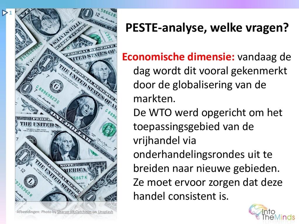 Economische dimensie: vandaag de dag wordt dit ...