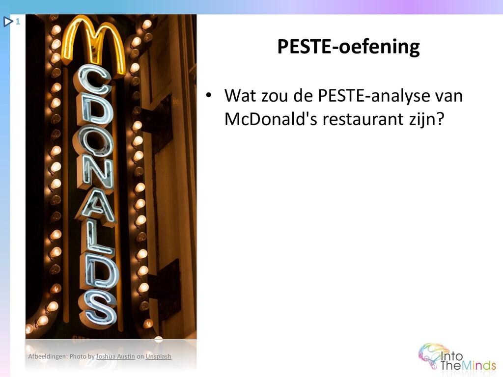 • Wat zou de PESTE-analyse van McDonald's resta...