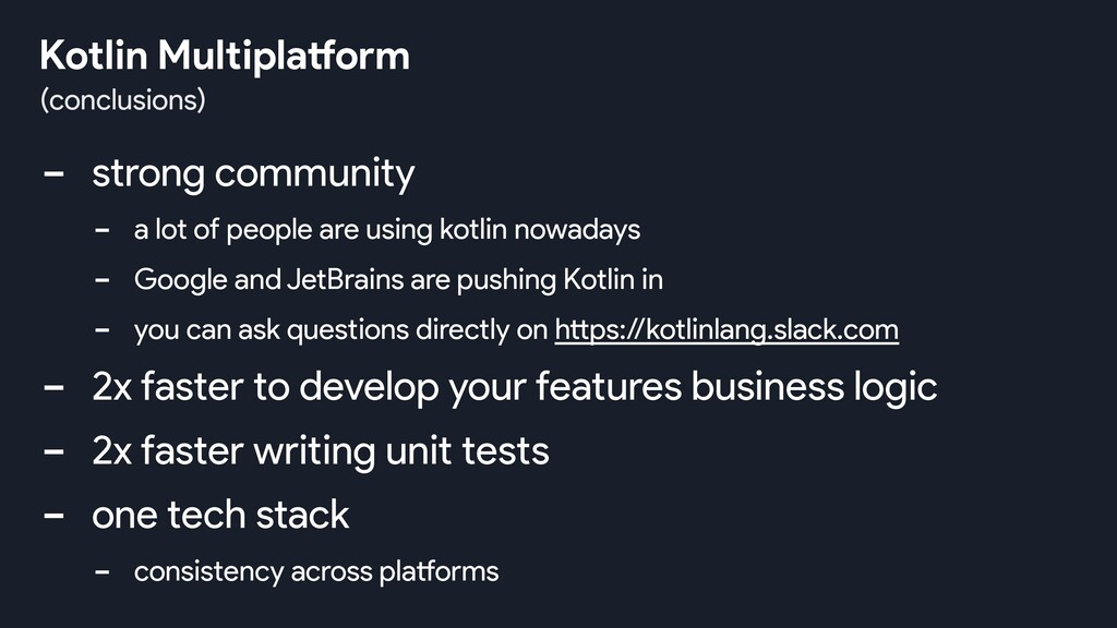 - strong community - a lot of people are using ...