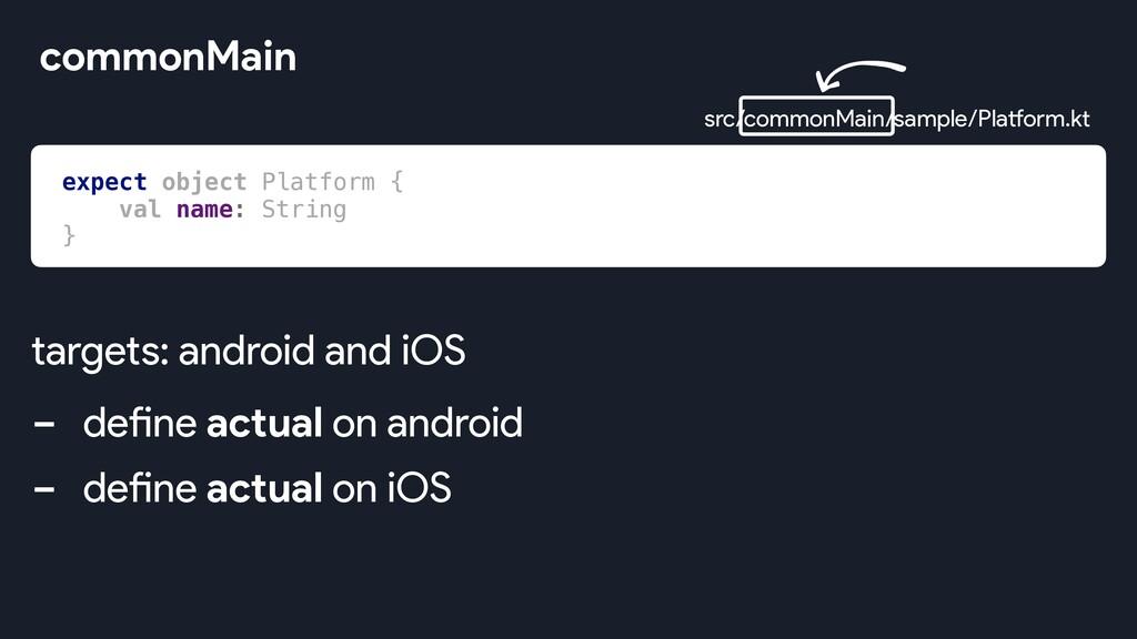 commonMain src/commonMain/sample/Platform.kt - ...
