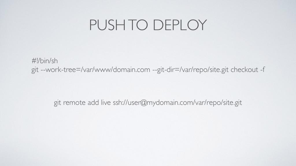 PUSH TO DEPLOY #!/bin/sh git --work-tree=/var/w...