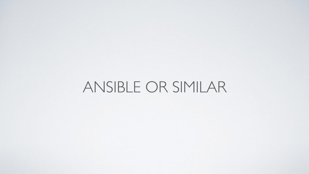 ANSIBLE OR SIMILAR