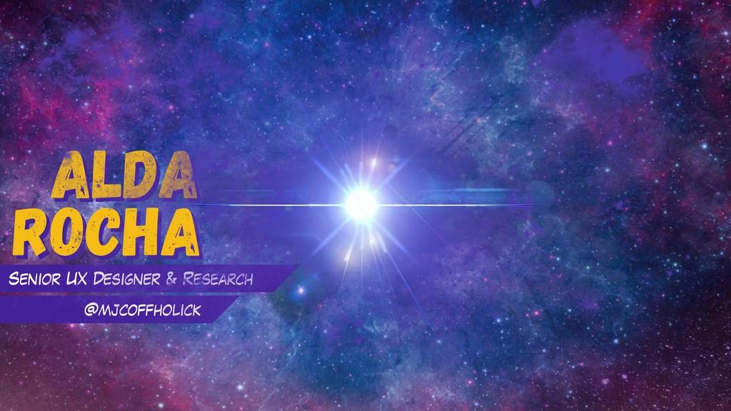 Alda rocha Alda Senior UX Designer & Research @...