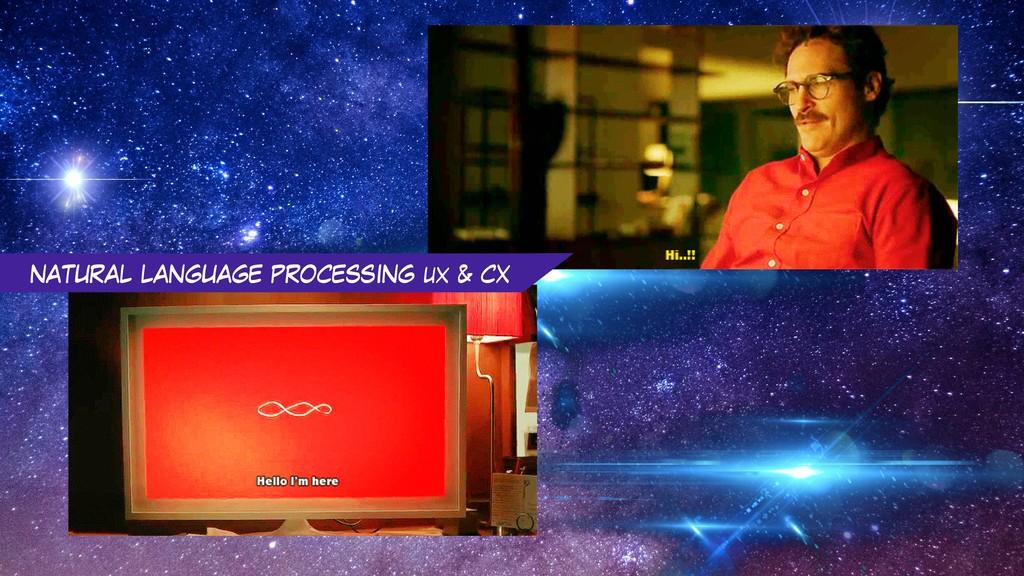 NATURAL LANGUAGE PROCESSING ux & CX