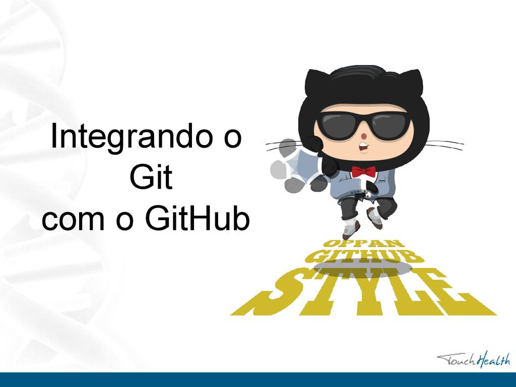 Integrando o Git com o GitHub