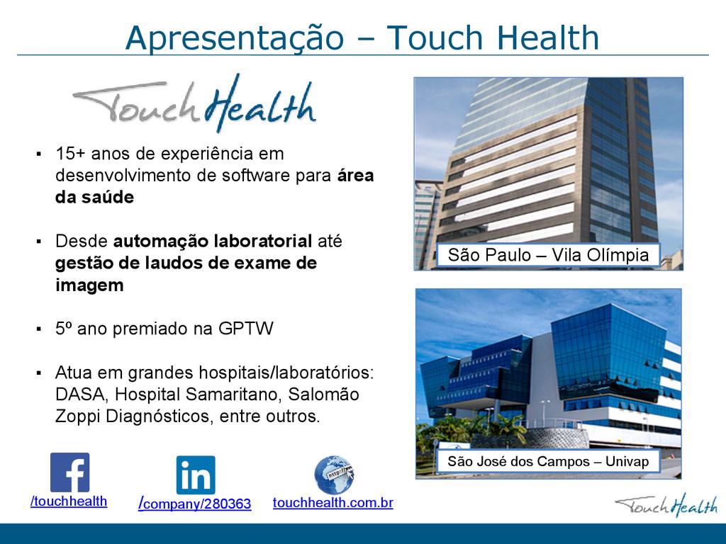 Apresentação – Touch Health ▪ 15+ anos de exper...