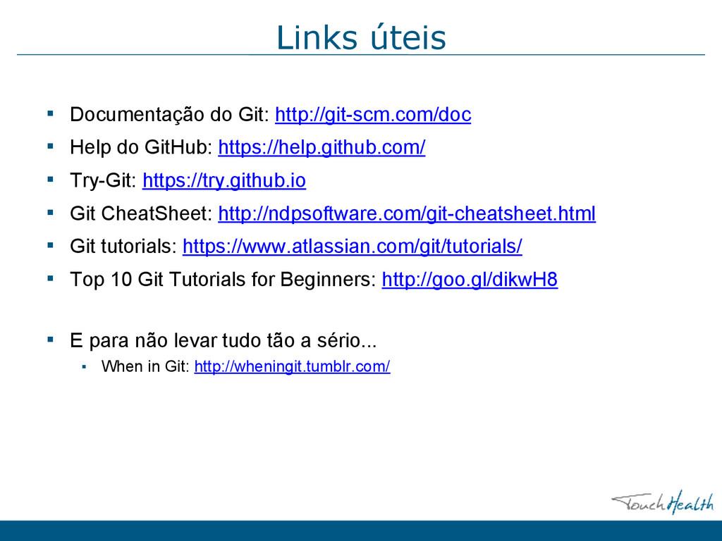 Links úteis ▪ Documentação do Git: http://git-s...