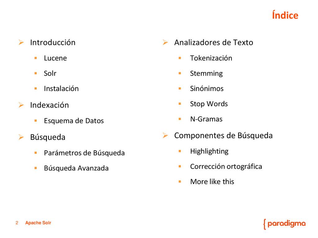 2 Apache Solr Índice  Introducción  Lucene  ...