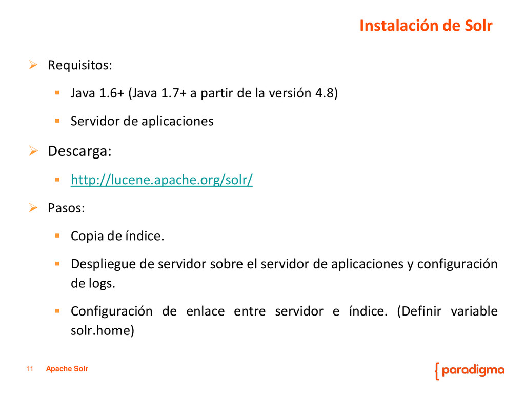 11 Apache Solr  Requisitos:  Java 1.6+ (Java ...