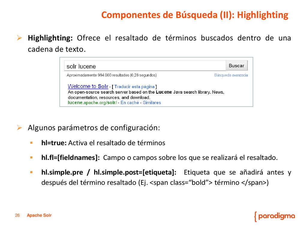 26 Apache Solr Componentes de Búsqueda (II): Hi...
