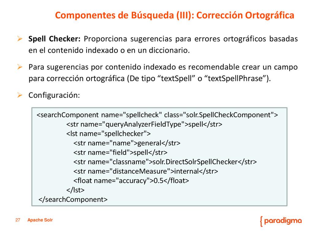 27 Apache Solr  Spell Checker: Proporciona sug...