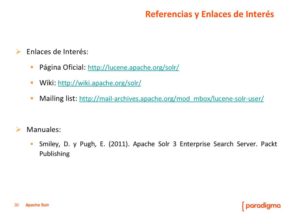 30 Apache Solr  Enlaces de Interés:  Página O...