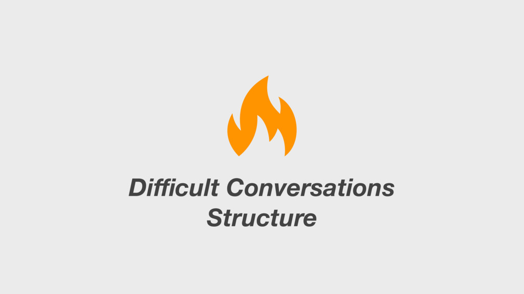 Difficult Conversations Structure