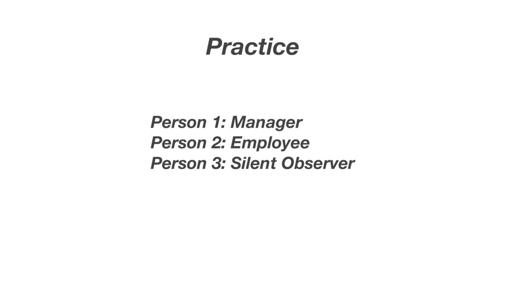 Practice Person 1: Manager Person 2: Employee P...