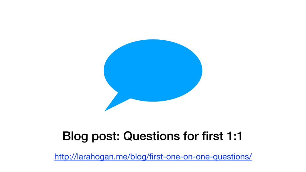 Blog post: Questions for first 1:1 http://laraho...