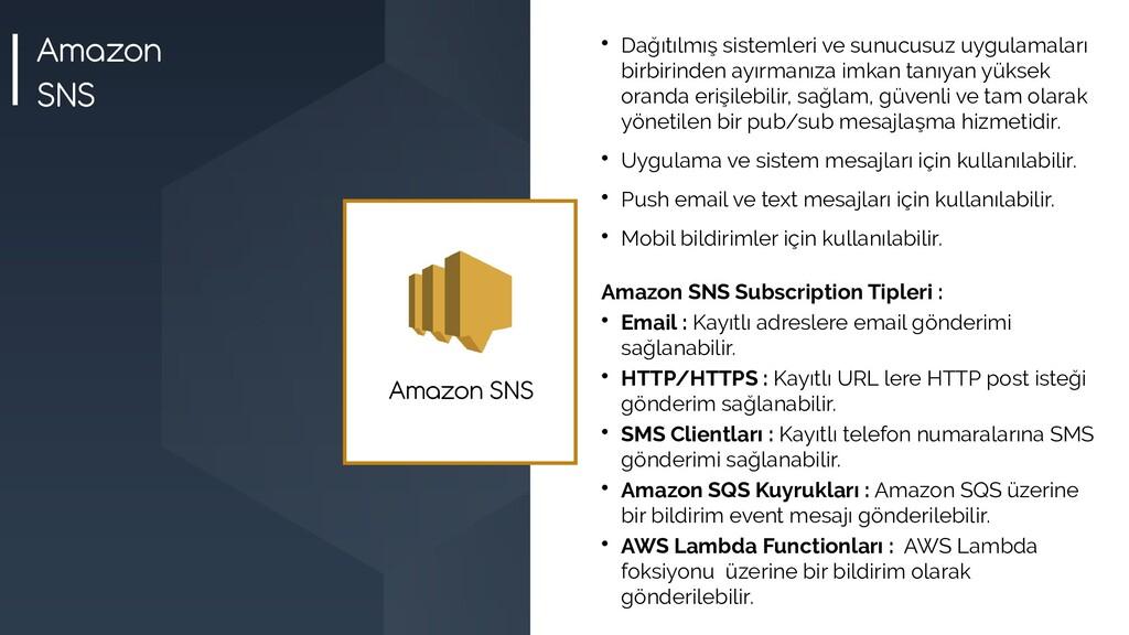 Amazon SNS  Dağıtılmış sistemleri ve sunucusuz...