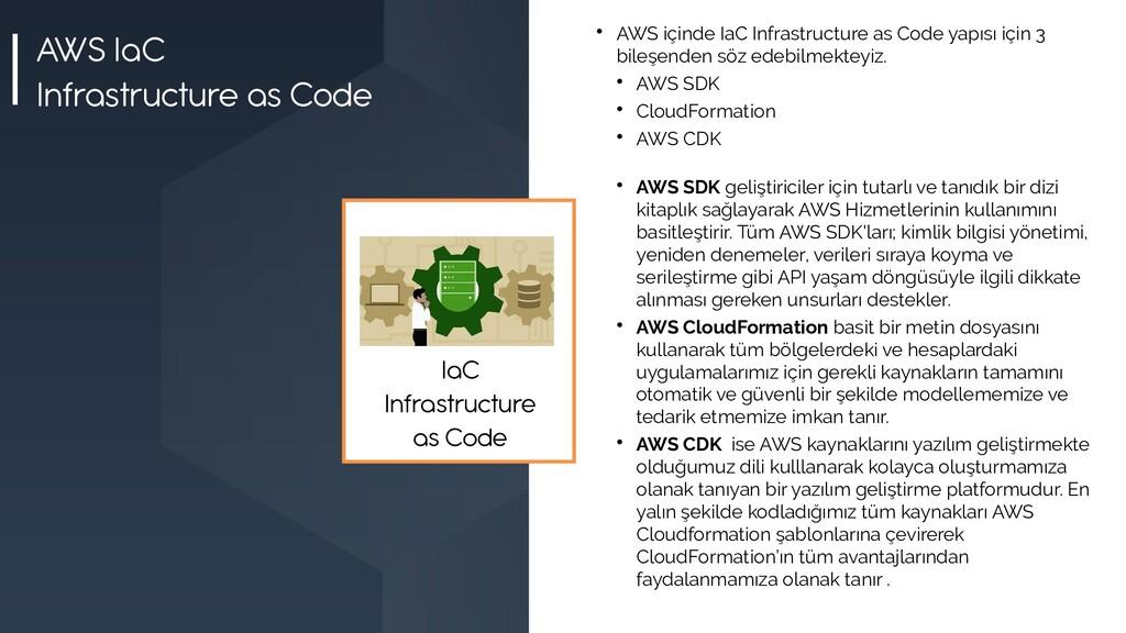 AWS IaC Infrastructure as Code  AWS içinde IaC...