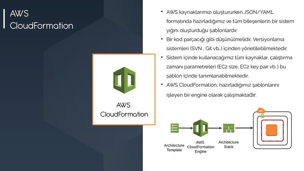 AWS CloudFormation  AWS kaynaklarımızı oluştur...