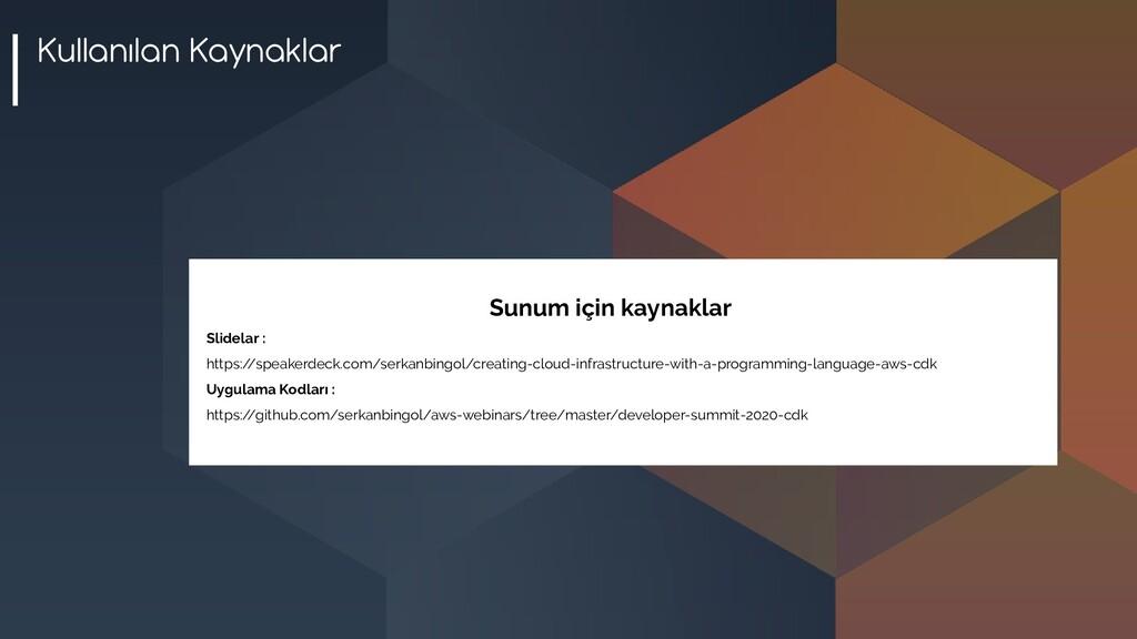 Kullanılan Kaynaklar Sunum için kaynaklar Slide...