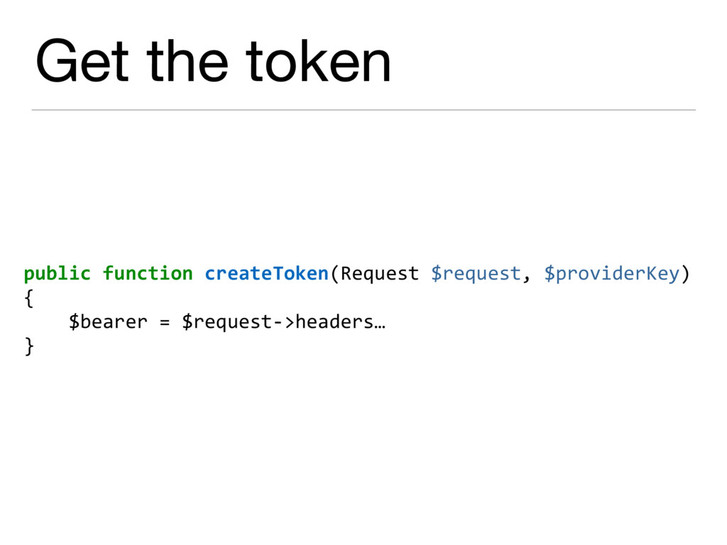 Get the token public function createToken(Reque...
