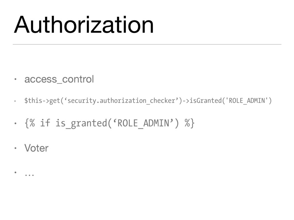 Authorization • access_control  • $this->get('s...