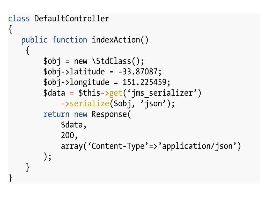 class DefaultController { public function index...