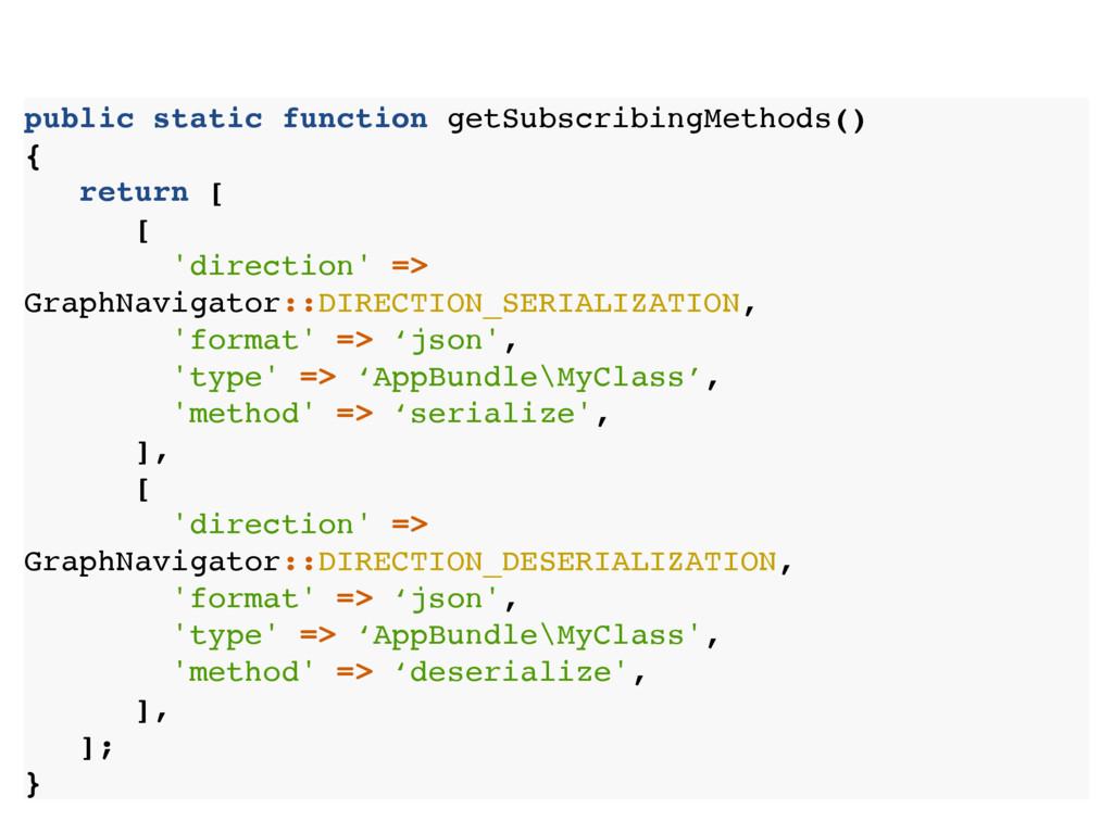 public static function getSubscribingMethods() ...