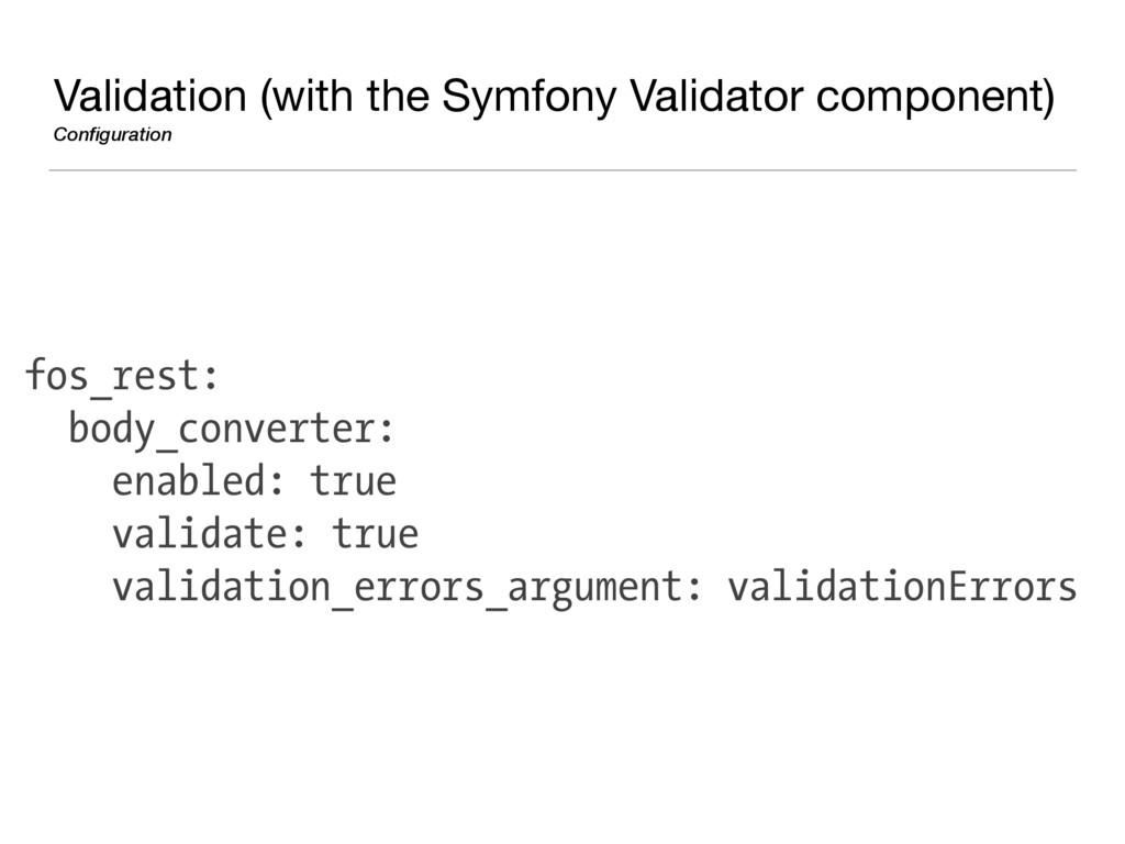 Validation (with the Symfony Validator componen...