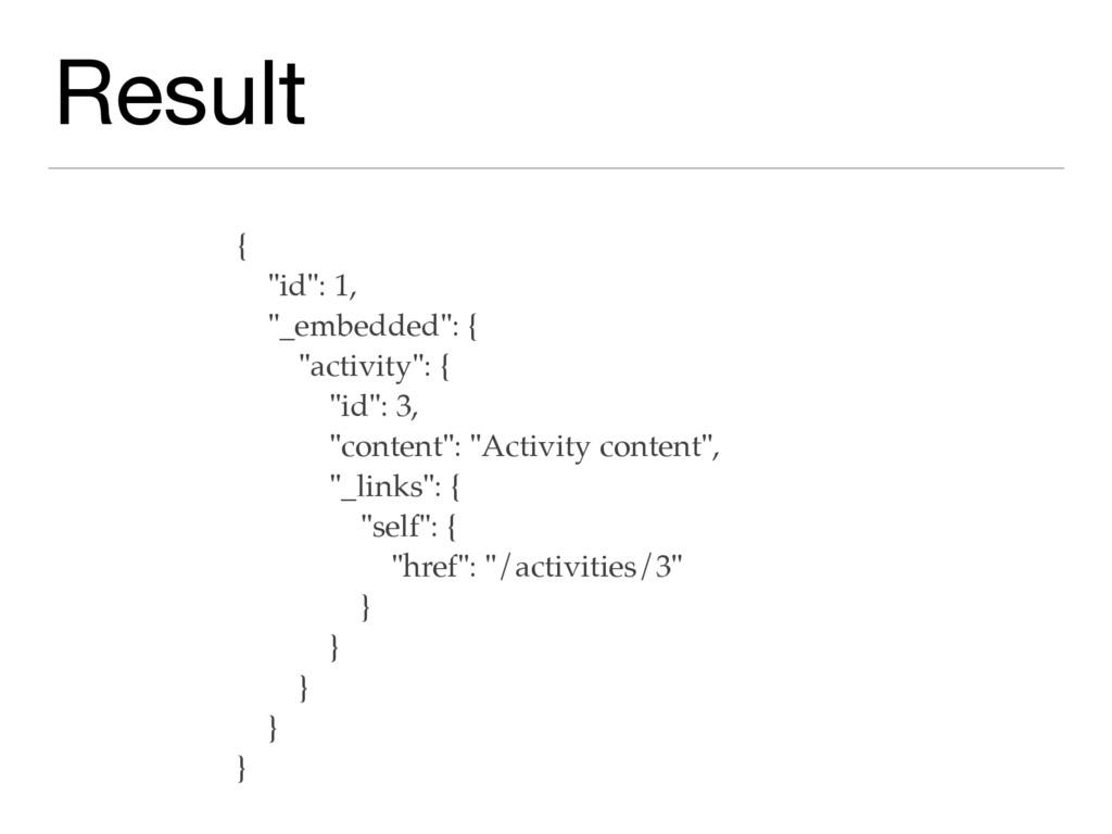 "Result { ""id"": 1, ""_embedded"": { ""activity"": { ..."