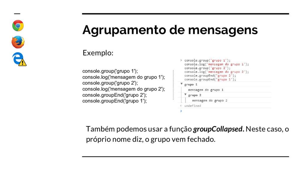 Agrupamento de mensagens Exemplo: Também podemo...
