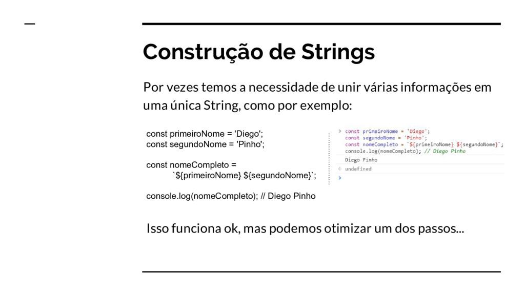 Construção de Strings Por vezes temos a necessi...