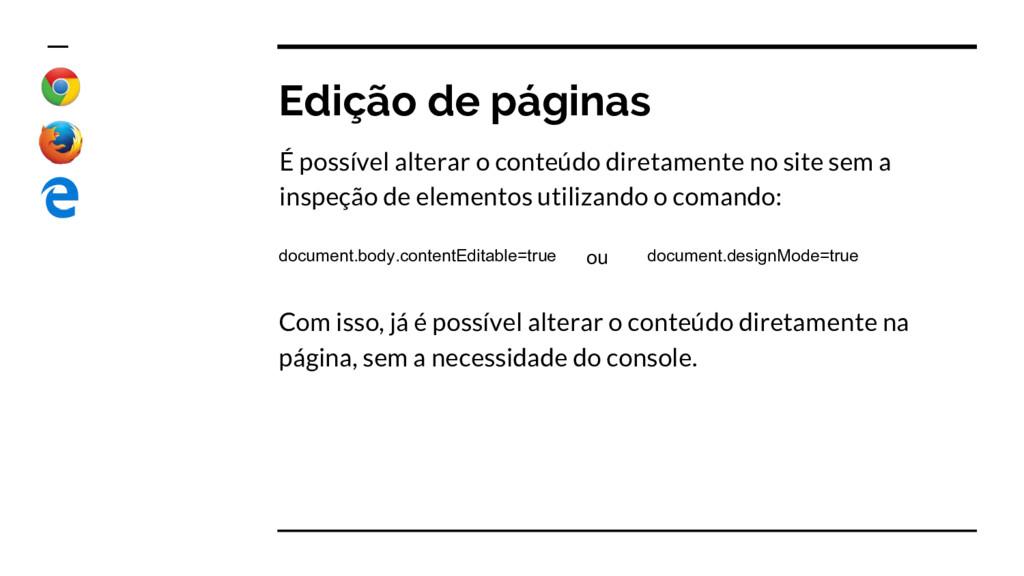 Edição de páginas É possível alterar o conteúdo...