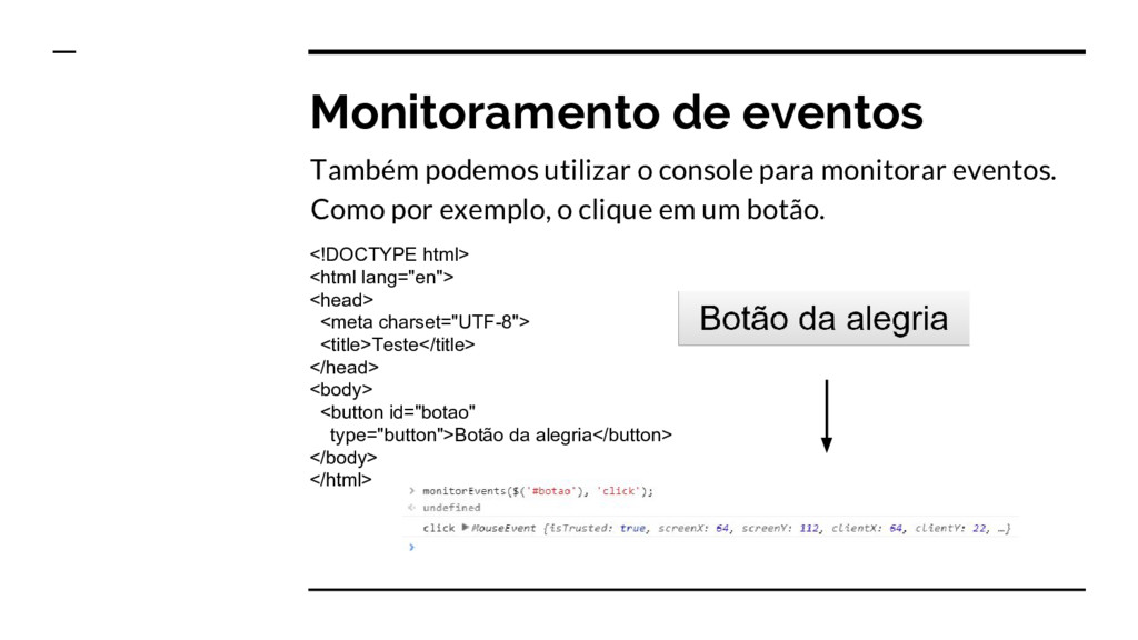 Monitoramento de eventos Também podemos utiliza...