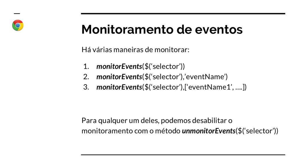Monitoramento de eventos Há várias maneiras de ...