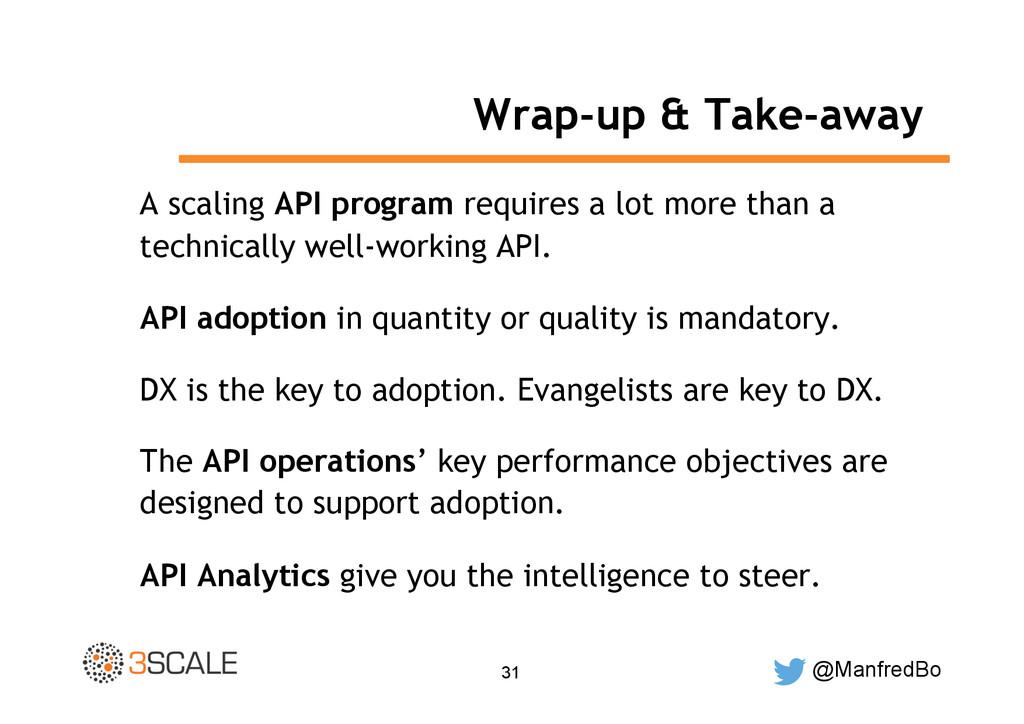 @ManfredBo 31 Wrap-up & Take-away A scaling API...