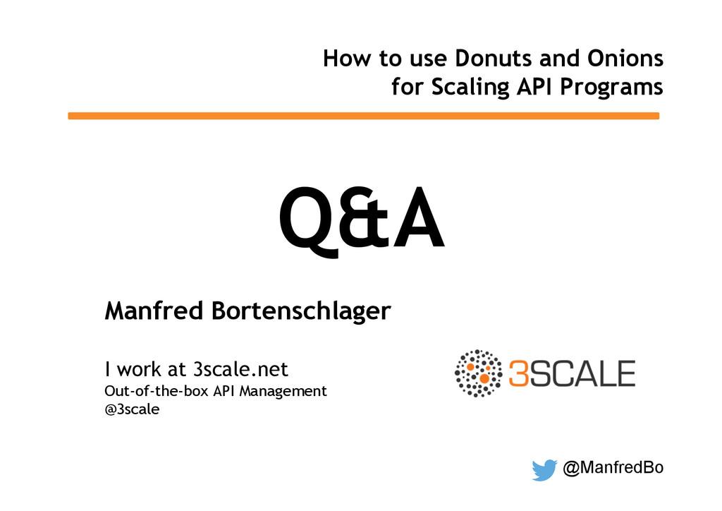 @ManfredBo Q&A Manfred Bortenschlager I work at...