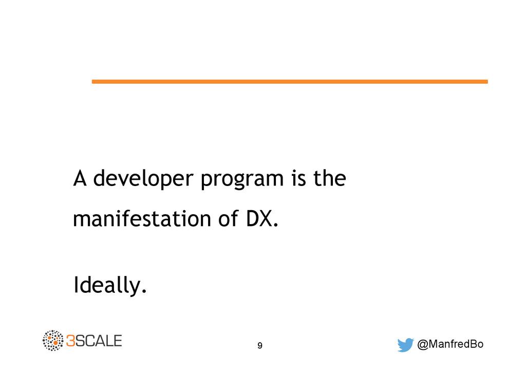 @ManfredBo 9 A developer program is the manifes...