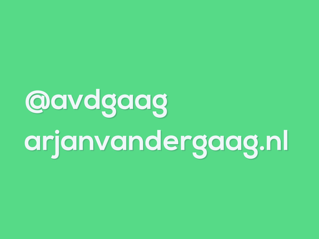 @avdgaag arjanvandergaag.nl