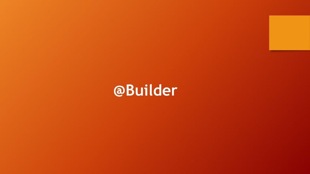 @Builder